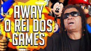 AWAY, O REI DOS GAMES