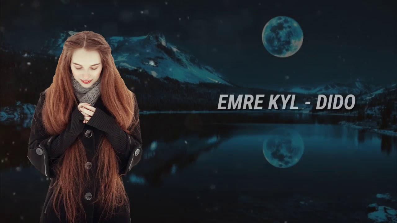 EMRE KYL- DIDO (REMIX-2020)