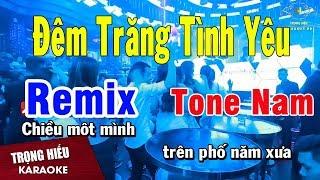 Karaoke Đêm Trăng Tình Yêu Remix Tone Nam Nhạc Sống | Trọng Hiếu