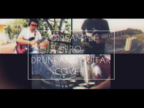 Yonsample - Tibro   Drum/Guitar Cover   HD