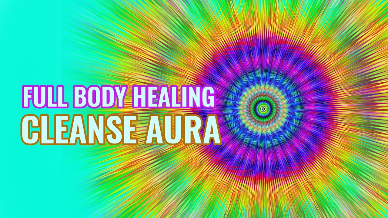 [Try Listening For 3 Minutes] Cleanse Aura   Full Body Healing  - Removes Negativity Binaural Beats