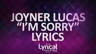 Joyner Lucas - I'm Sorry (Lyrics)