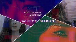 [SHORT FILM] '백야/WHITE NIGHT' 一 TAENY/YULSIC (Re-uploaded) - Stafaband