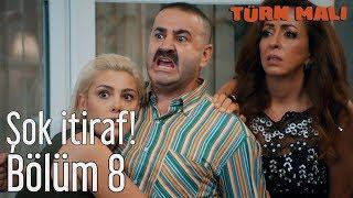 Türk Malı 8. Bölüm (Final) - Şok İtiraf!