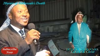 USTAZJAMIUOGUN ODUN LEYIN IKU ADEBOWALE20 years of adebowales death THE JOURNEY SO FAR