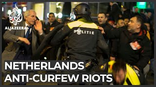 Netherlands riots: Hundreds arrested since curfew imposed last week