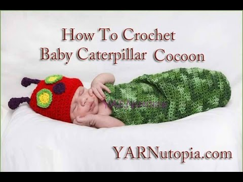 How to Crochet: Baby Caterpillar Cocoon - YouTube