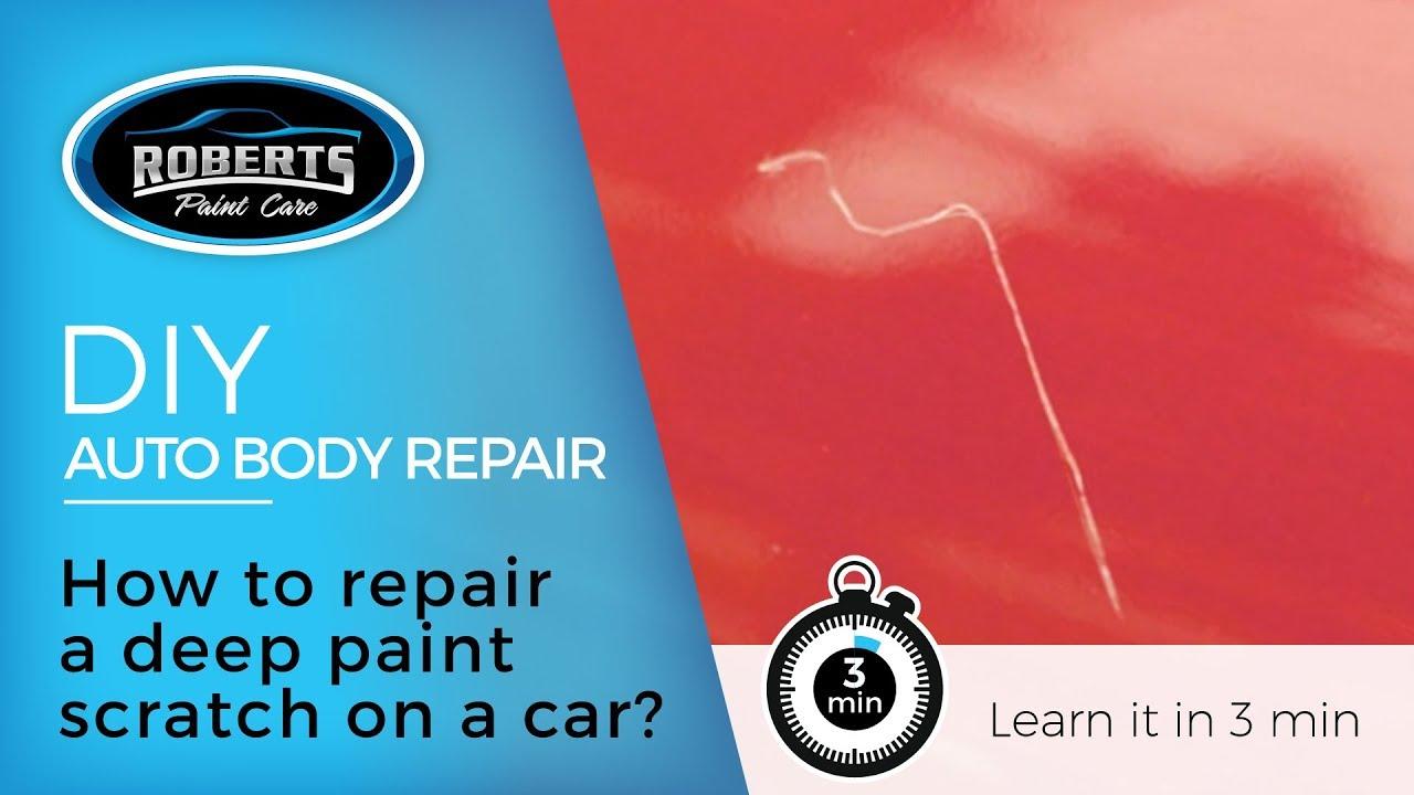 Repair A Deep Paint Scratch On Car