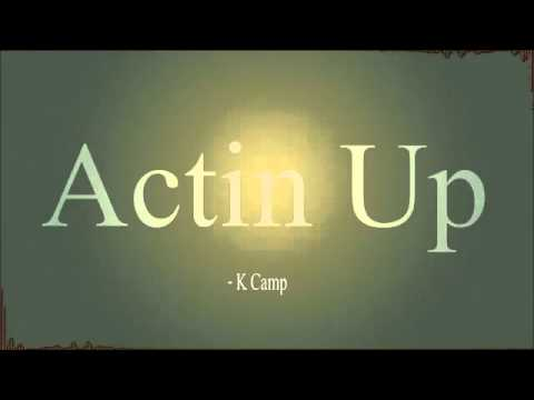 k camp actin up free download