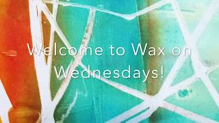 Wax on Wednesdays Encaustic Mono Types with Gel Press Part 1 Video