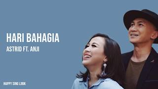 Download Hari Bahagia - Astrid feat Anji (Lirik) Mp3