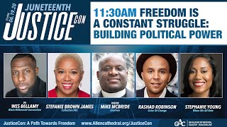 JusticeCon: Freedom Is A Constant Struggle: Building Political Power