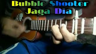 Bubble Shooter - Jaga Dia Cover Ukulele