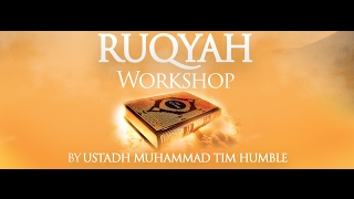 Ruqyah Workshop (Part 1 of 8) | Ustadh Tim Humble