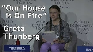 "Greta Thunberg  ""Our House is on Fire"" 2019 World Economic Forum (WEF) in Davos"