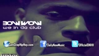 Bow Wow - We In Da Club (Prod. by DJ Mustard)