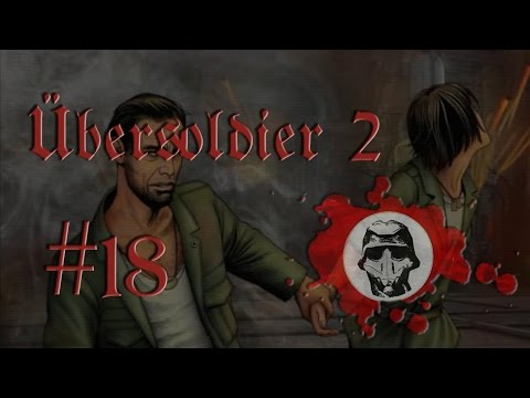 Let´s Play Übersoldier 2 [Uncut] #18 Unter der Stadt Agartha HD Bayrisch