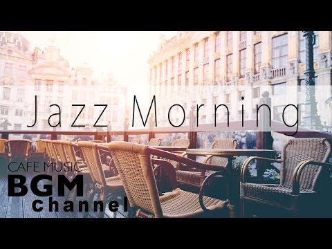 Relaxing Jazz & Bossa Music - Morning Cafe Music For Study, Work, Breakfast - Background Music