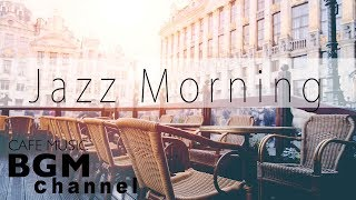 Relaxing Jazz & Bossa Music - Morning Cafe Music For Study, Work, Breakfast - Background Music