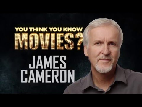 James Cameron - You Think You Know Movies?