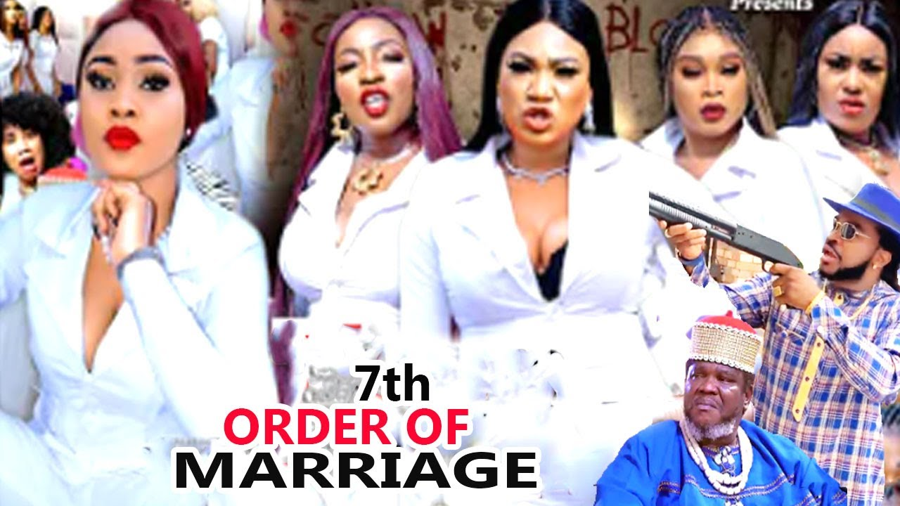 Download 7th ORDER OF MARRIAGE part7&8 (NEW MOVIE) UGOEZE J UGOEZE 2021 LATEST NIGERIAN NOLLYWOOD NOLLYMAXTV