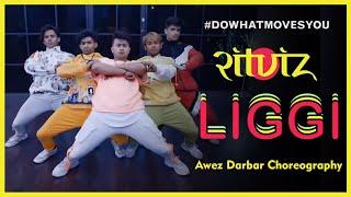 Liggi By Ritviz | Awez Darbar Choreography
