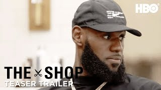'LeBron Knows What He Needs to Do' Teaser Trailer   The Shop   HBO