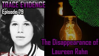 079 - The Disappearance of Laureen Rahn - Trace Evidence