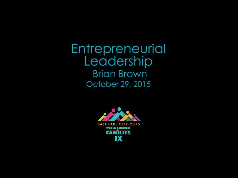 Entrepreneurial Leadership - Brian Brown