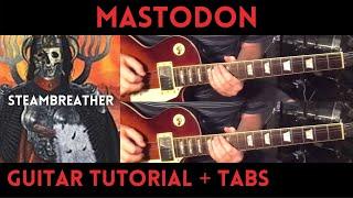 Mastodon - Steambreather (Guitar Tutorial)