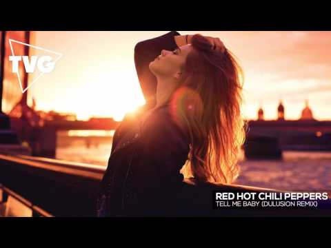 Red Hot Chili Peppers - Tell Me Baby (Dulusion Remix)
