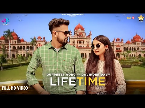 lifetime-(full-video)-gurpreet-goru-|-davinder-davy-|-latest-punjabi-songs-2021-|-music-baaz-|-kaka