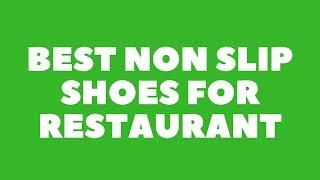 Best non slip shoes for restaurant 2018