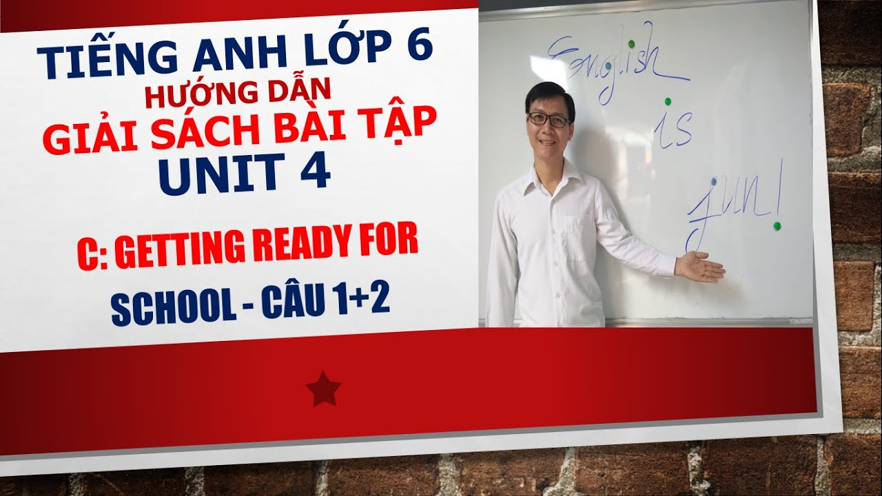 Tiếng Anh lớp 6 – Giải SBT – Unit 4: Big or small – C: Getting ready for school – Câu 1+2