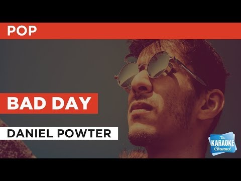 "Bad Day in the Style of ""Daniel Powter"" with lyrics (no lead vocal)"