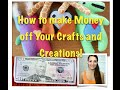 How To Make Money From Your Crafts || Turn Your Hobby into a Business!