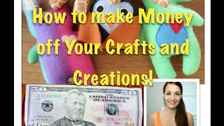 How To Make Money From Your Crafts    Turn Your Hobby into a Business!