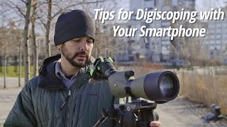 Tips for Digiscoping with your Smartphone