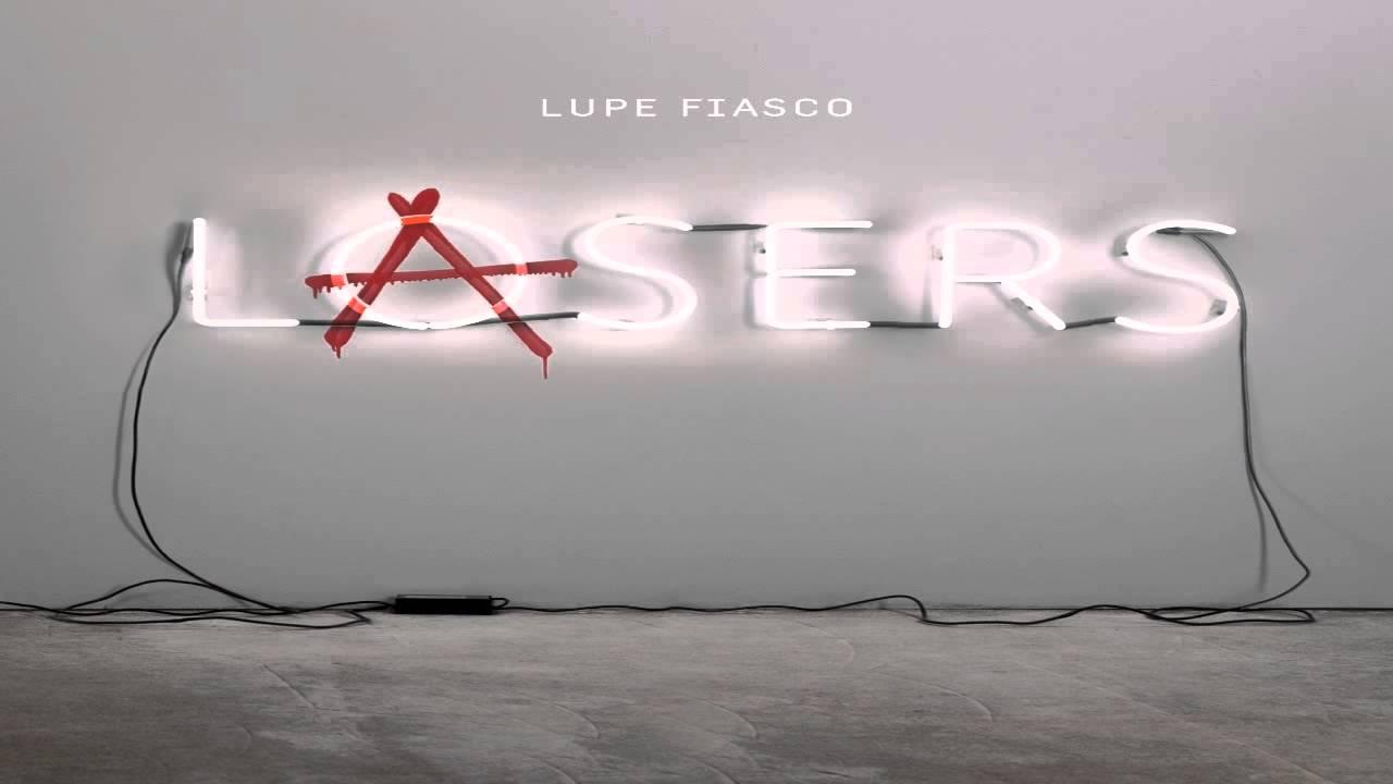 Lupe Fiasco - Beautiful Lasers (2 Ways) Feat. MDMA (Lasers ...