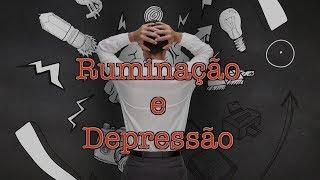 Ruminação e depressão (Armadilha do pensamento)
