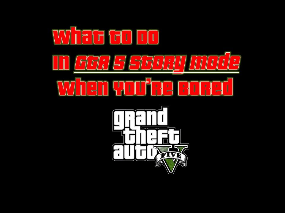 What To Do If You're Bored in GTA 5 Single Player ep. 1 ...