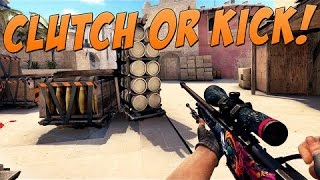 CS:GO - CLUTCH OR KICK! #1