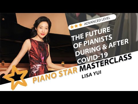 Lisa Yui on The Future of Pianists During & After COVID-19   Piano Star Masterclass Ep. 15