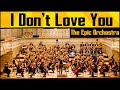 My Chemical Romance - I Don't Love You  Epic Orchestra