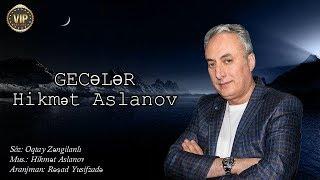 Hikmet Aslanov - GECELER