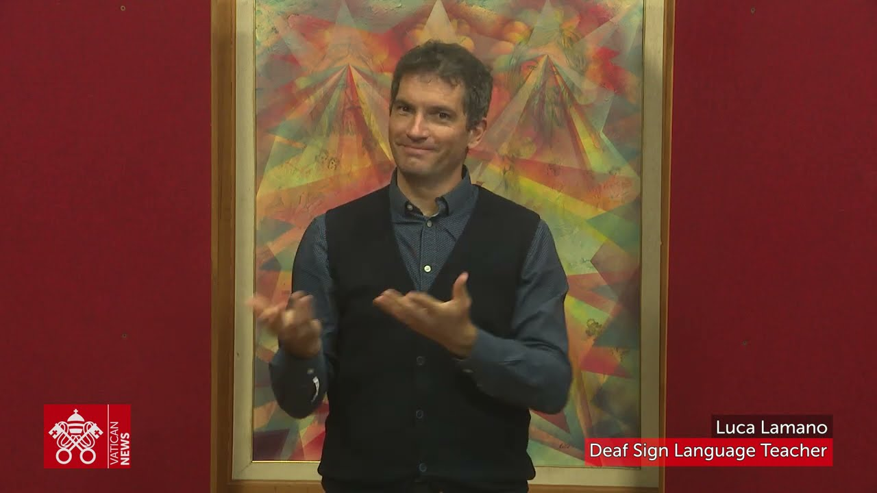 Angelus and General Audiences in Sign Language on Vatican News - Vatican  News