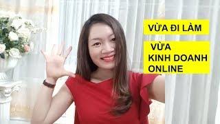 Vừa Đi Làm Vừa Tự Kinh Doanh   vừa chăm con vừa kinh doanh online   Thu Yên