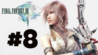 Final Fantasy XIII Gameplay/Walkthrough - Episode 8 - Hope & Despair