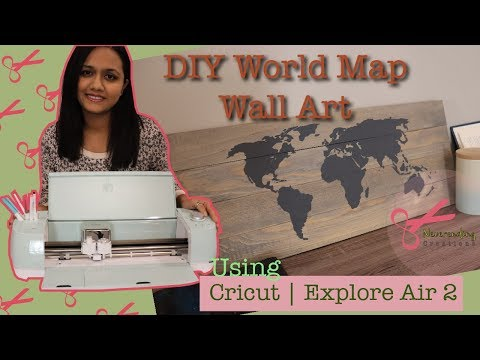 DIY Rustic World Map Wooden Wall Art | Using Cricut Explore 2