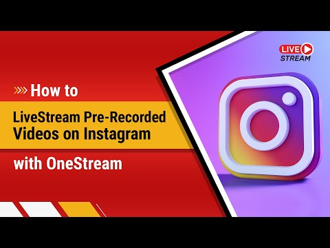 How To Live Stream Pre-Recorded Videos To Instagram.